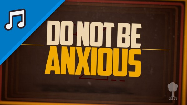 Do Not Be Anxious Worship Video for Kids Instrumental