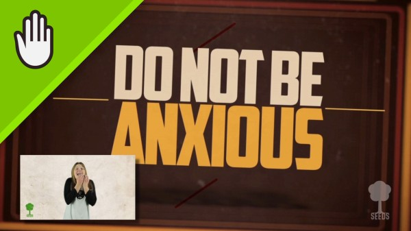 Do Not Be Anxious Worship Video for Kids Hand Motions