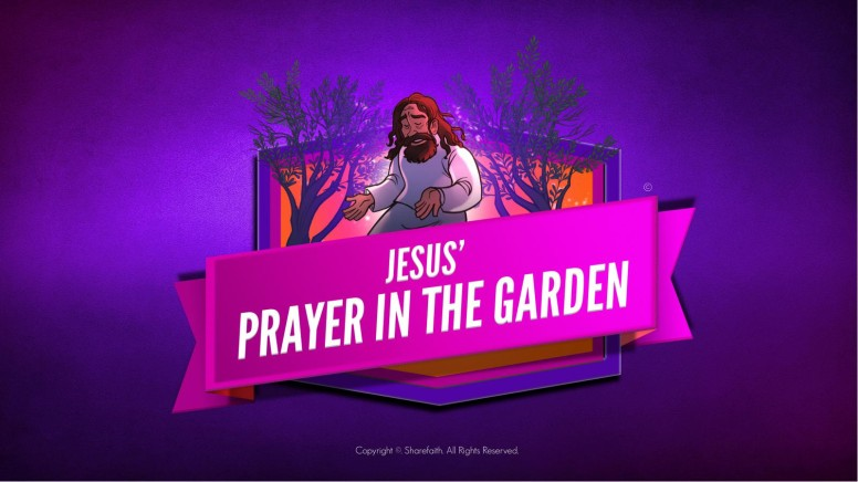 Matthew 26 Prayer in the Garden Kids Bible Story