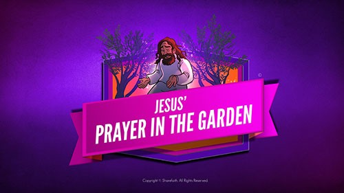 Matthew 26 Prayer in the Garden Bible Video for Kids