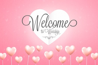 Valentine's Day Welcome Church Motion Graphic