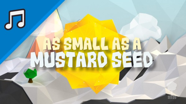 Faith As Small As A Mustard Seed Kids Worship Video for Kids Instrumental