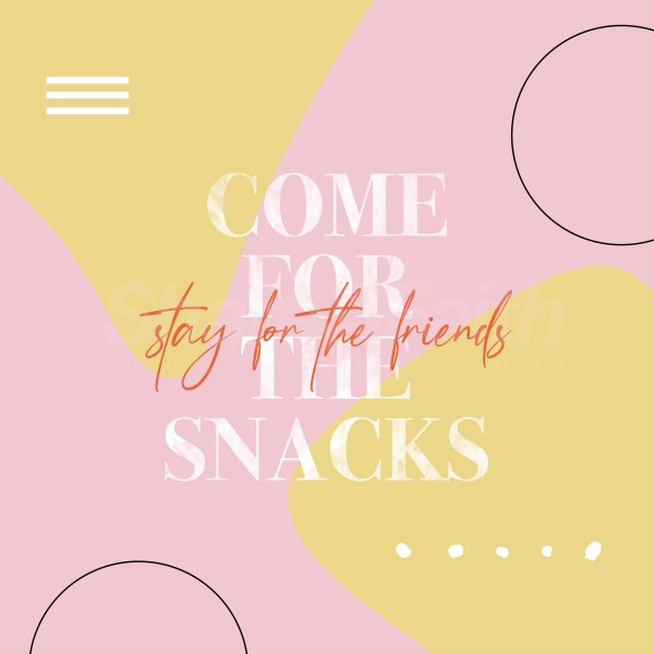 Come For The Snacks Social Media Graphic