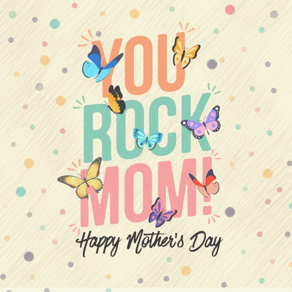 Mother's Day You Rock Social Media Graphic