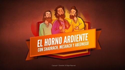 El Horno Ardiente con Shadrach, Meshach y Abednego Bible Video For Kids