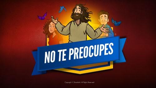 Mateo 6 No te preocupes Video bíblico para niños