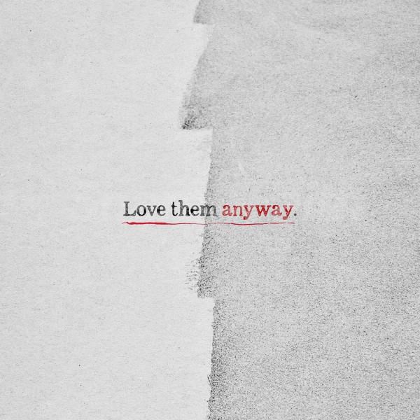 Love Them Anyway Social Media Graphic