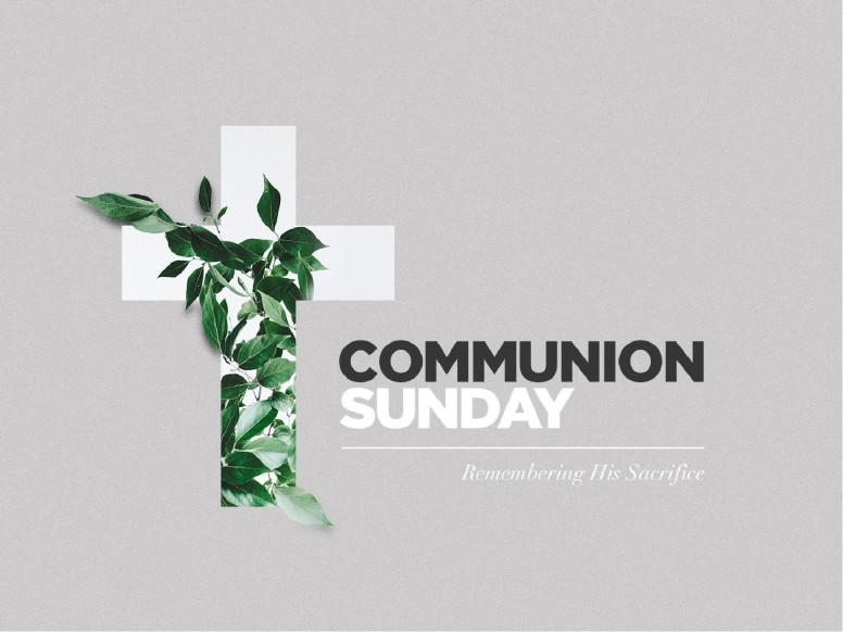 Communion Sunday Cross Church PowerPoint