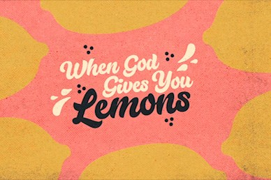 When God Gives You Lemons Title Church Video