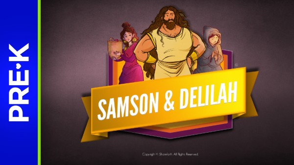 Judges 16 Samson and Delilah Preschool Bible Video
