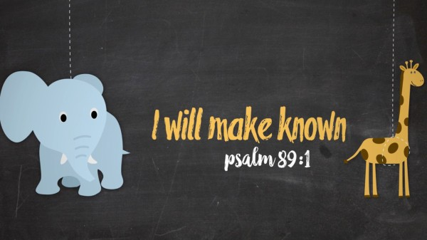 I Will Make Known Preschool Worship Video