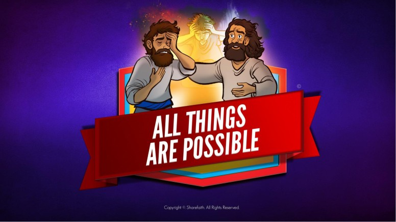 Mark 9 All Things Are Possible Kids Bible Story