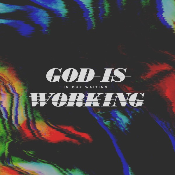 God Is Working Social Media Graphic