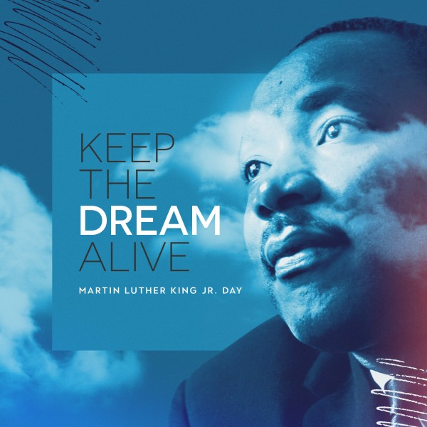 MLK Day Dream Social Media Graphic