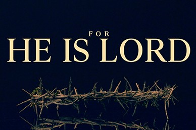 For He Is The Lord Easter Sermon Mini Movie
