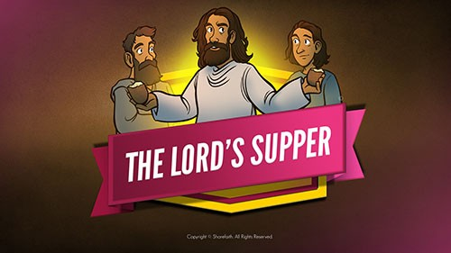 Luke 22 The Lords Supper Bible Video for Kids