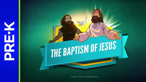 Matthew 3 The Baptism of Jesus Preschool Bible Video
