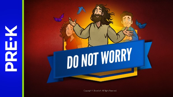 Matthew 6 Do Not Worry Preschool Bible Video