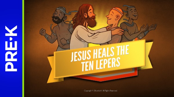 Luke 17 Jesus Heals 10 Lepers Preschool Bible Video