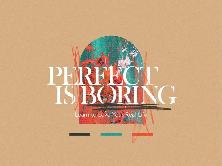 Perfect Is Boring Church PowerPoint
