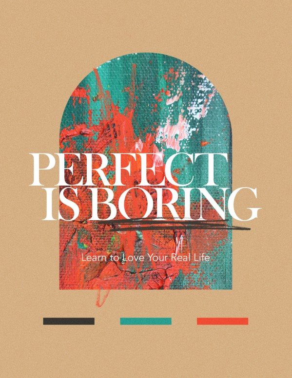 Perfect Is Boring Church Flyer