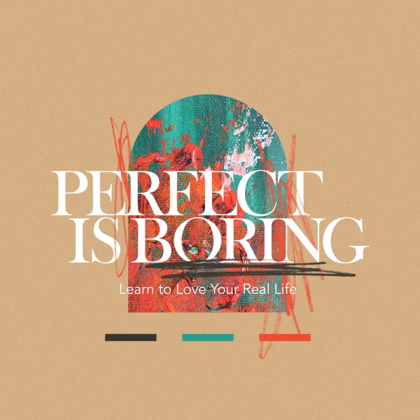 Perfect Is Boring Social Media Graphic
