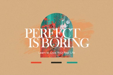 Perfect Is Boring Video Title
