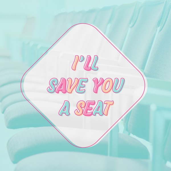 Save You A Seat Social Media Graphic