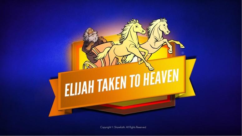 2 Kings 2 Elijah Taken to Heaven Kids Bible Story