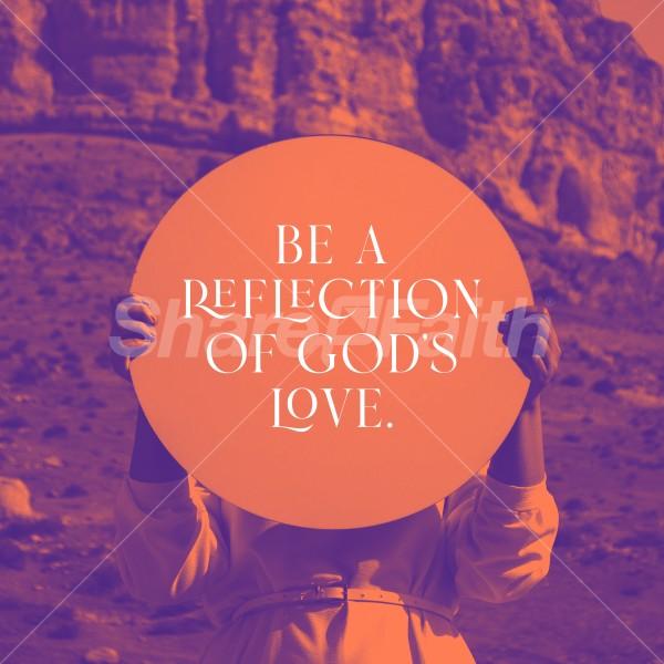 Reflection of God's Love Social Media Graphic