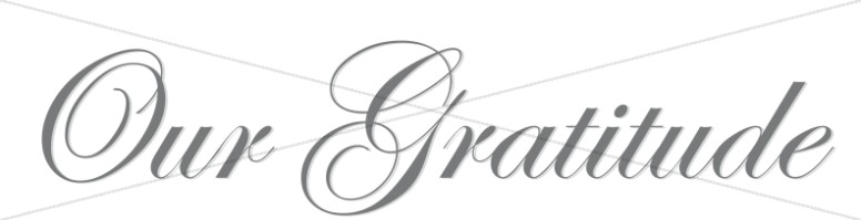 Our Gratitude Fancy Script
