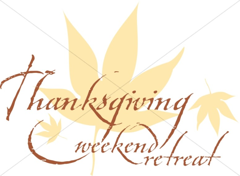 Thanksgiving Weekend Retreat