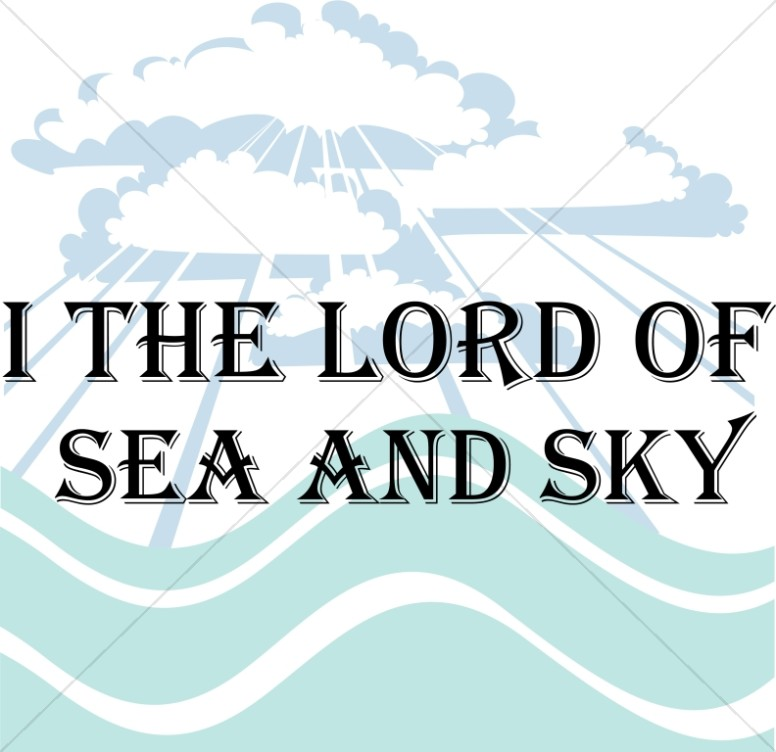 I the Lord of Sea and Sky Hymn
