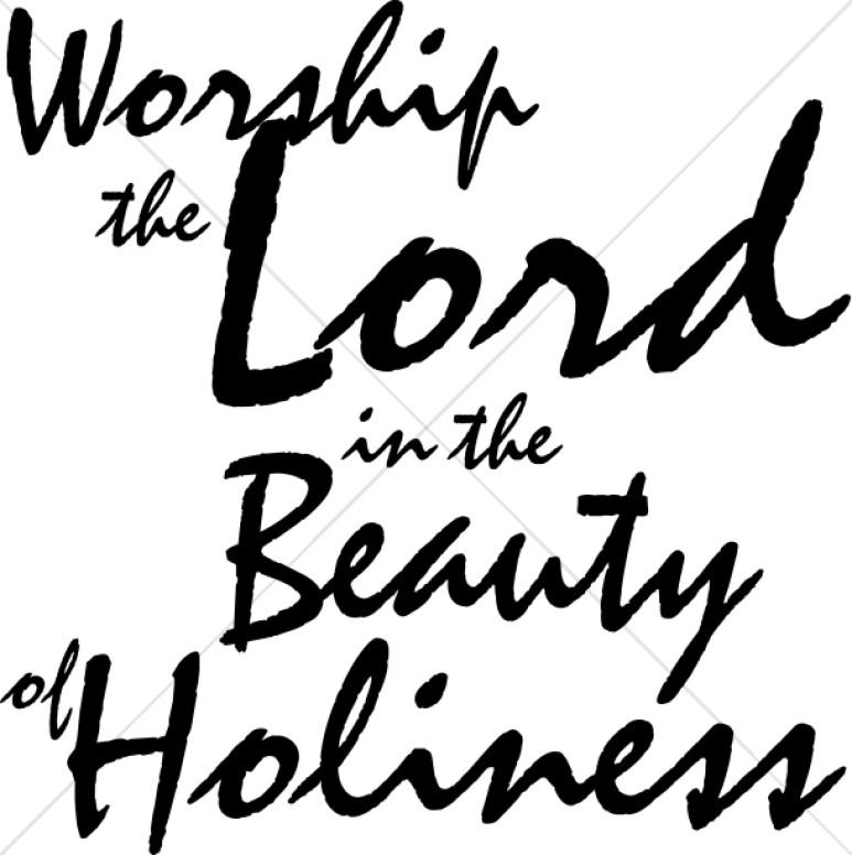 Worship The Lord In Beauty Of Holiness Script
