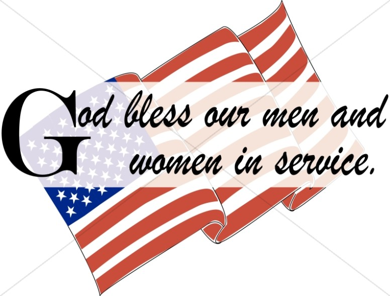 God Bless our Men and Women in Service over Flag