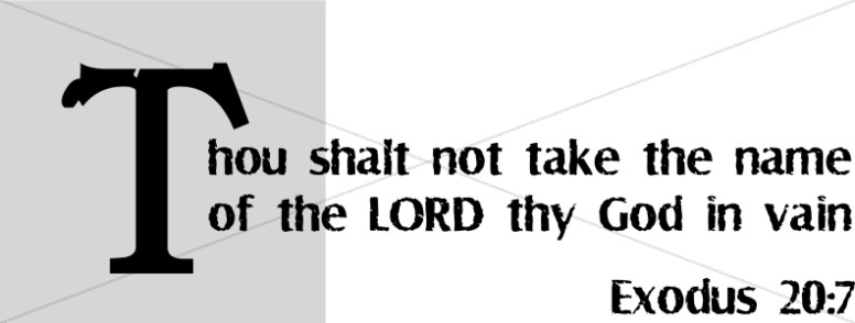 Thou Shalt Not Take the Name of The Lord in Vain
