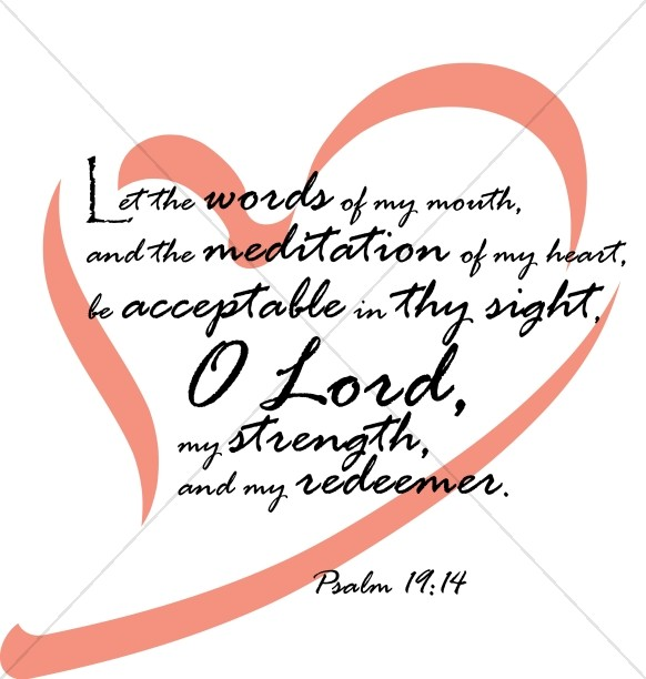 Let the words of my mouth... Psalm 19:14