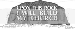 Upon This Rock I Will Build My Church   Inspirational Word Art