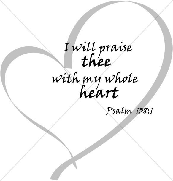 I will Praise thee... Psalm 138:1